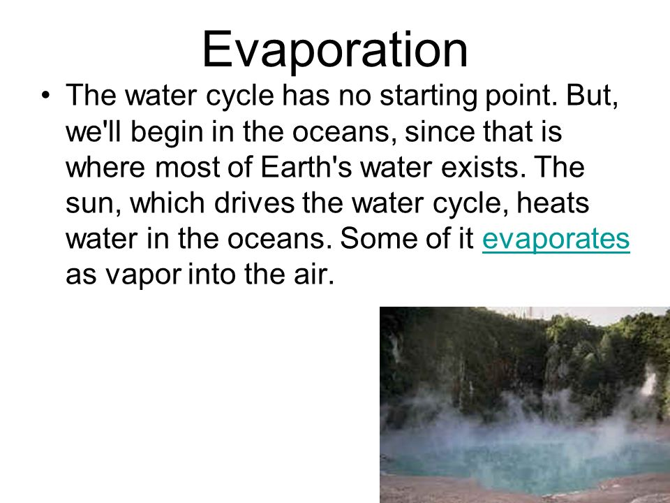 water cycle evaporation drives it Water cycle webquest  the next website will focus on how evaporation and winds combine to move water from the  • what drives water evaporation.