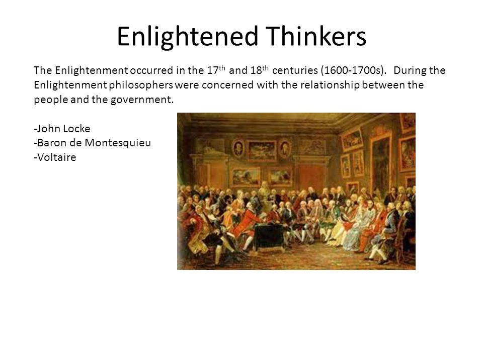 enlightened philosophers john locke baron de Many of the constitution's framers had studied the works of enlightenment writershow did enlightenment thinkers, john locke and baron de montesquieu influence the ideas in the us constitution.