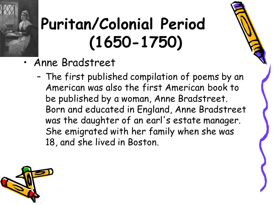 "a comprehensive analysis of anne bradstreets the author to her book Within the poem, ""the author to her book,"" anne bradstreet uses a complex metaphor to describe her attitude towards one of her works that was published without her permission."