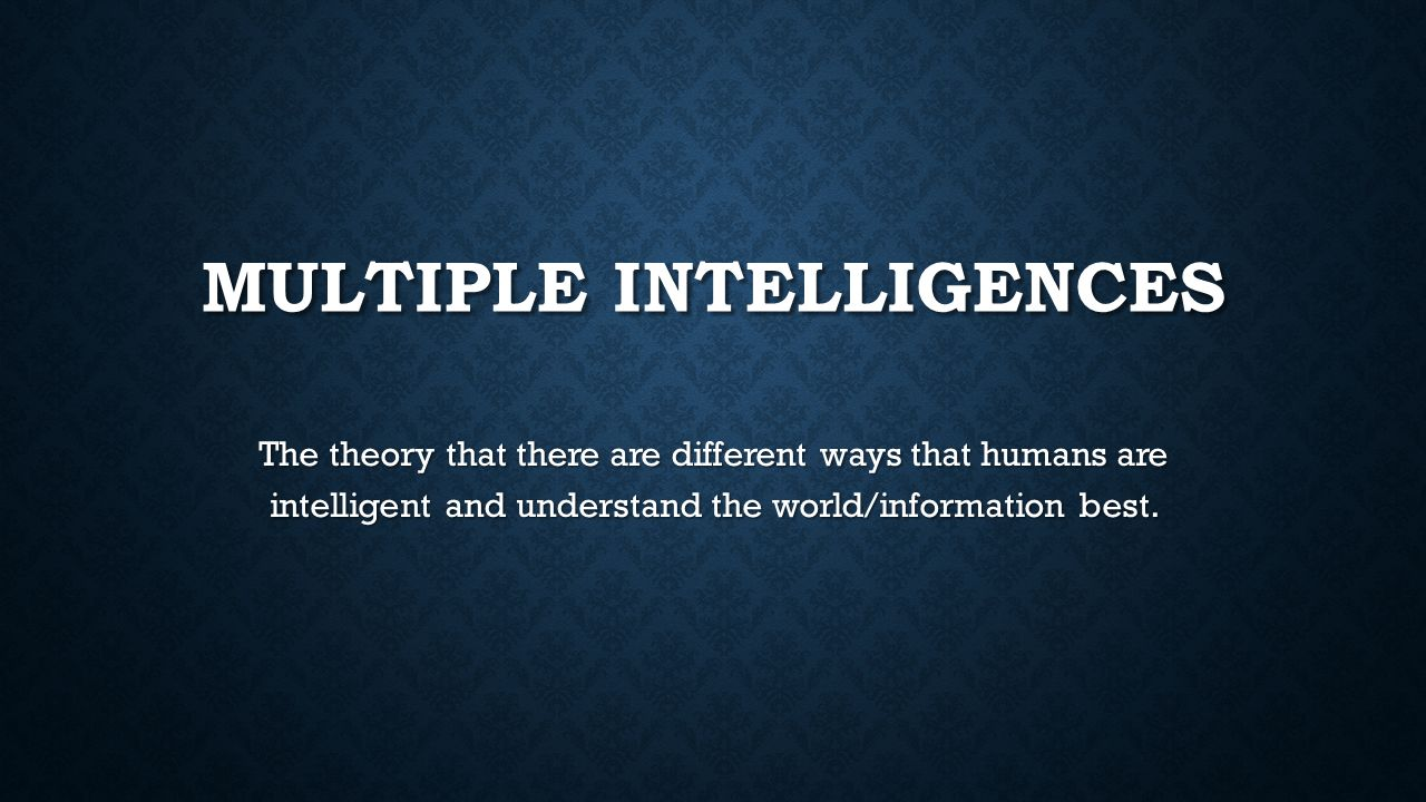 gardners theory of multiple intelligence essay Multiple intelligences theory posits that there are seven ways people understand in the world, described by gardner as seven intelligences.