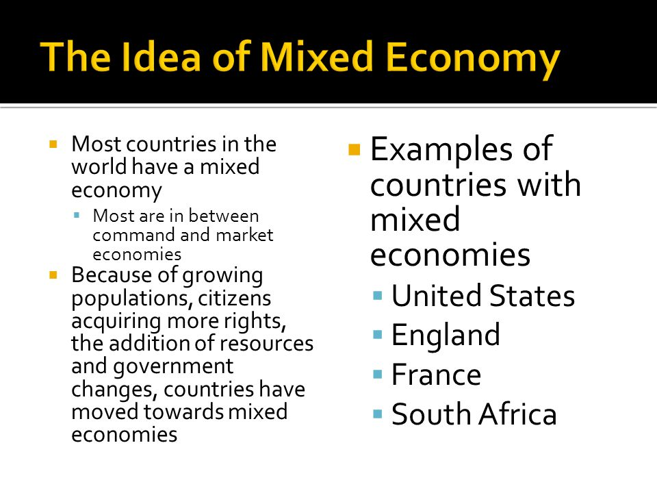 india a mixed economy Mixed economy as the name suggests is an economy where all the activities related to production and other activities are carried out by participation of.