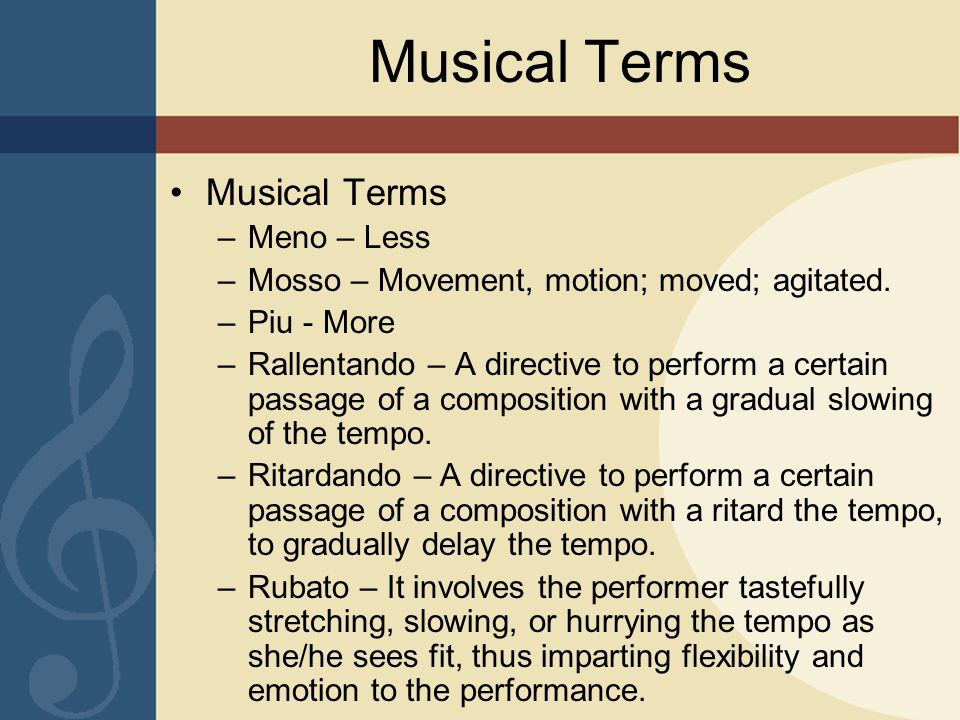 Musical Terms Musical Terms Meno – Less
