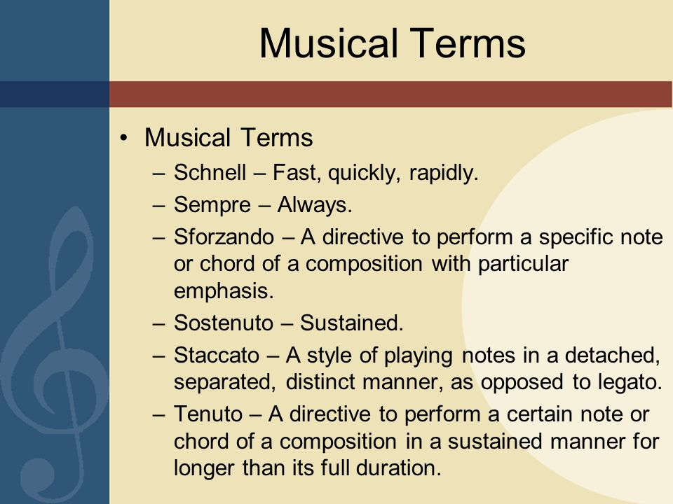 Musical Terms Musical Terms Schnell – Fast, quickly, rapidly.