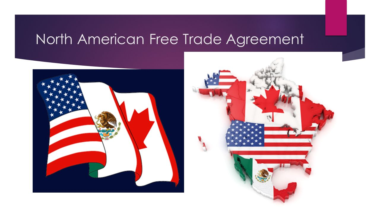 A History Of The Nafta Agreement In North America College Paper