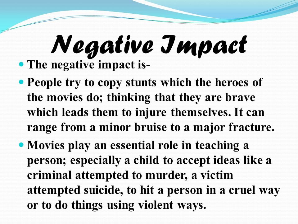 Movies have a negative impact on