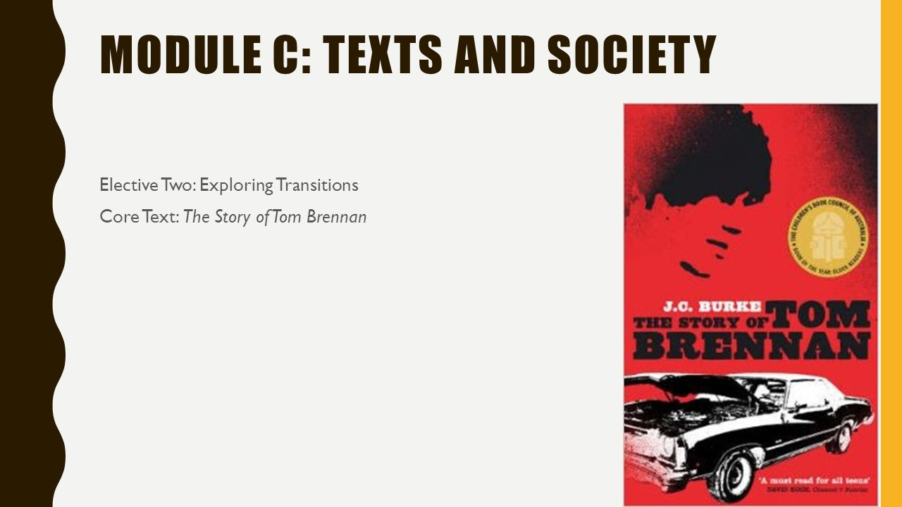 year revision day ppt video online  34 module c texts and society elective two exploring transitions core text the story of tom brennan