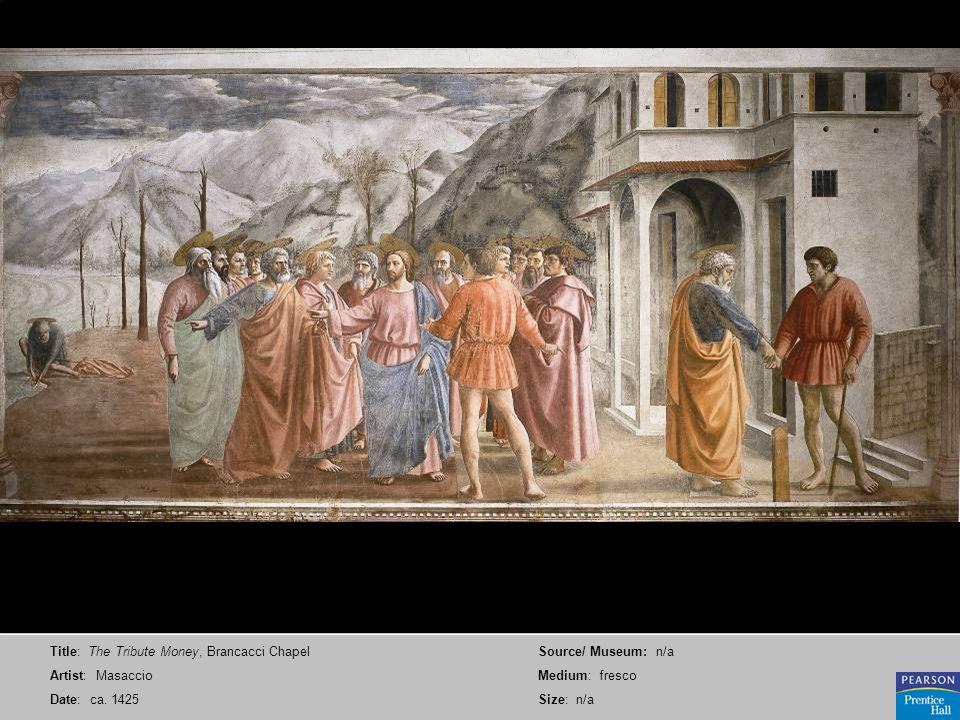 Title: The Tribute Money, Brancacci Chapel