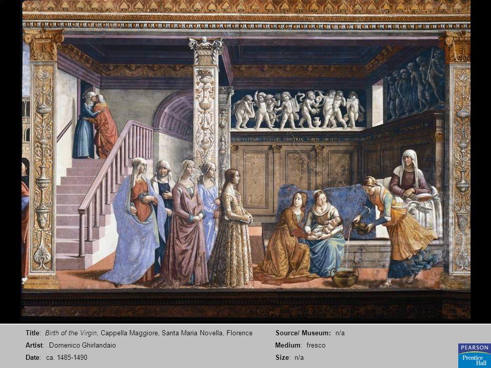 Title: Birth of the Virgin, Cappella Maggiore, Santa Maria Novella, Florence