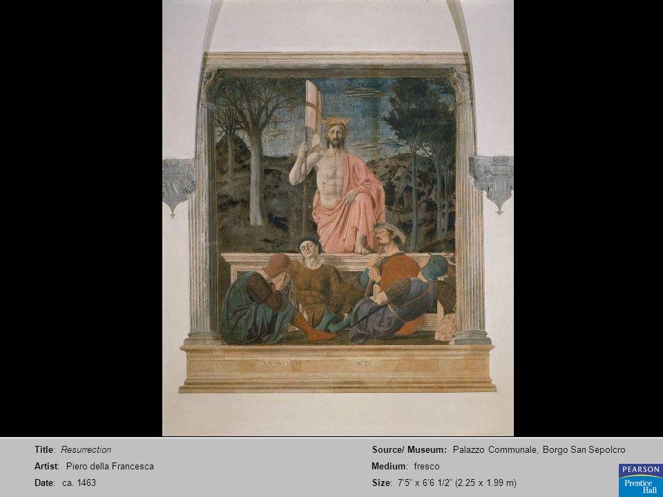 Title: Resurrection Artist: Piero della Francesca. Date: ca. 1463. Source/ Museum: Palazzo Communale, Borgo San Sepolcro.