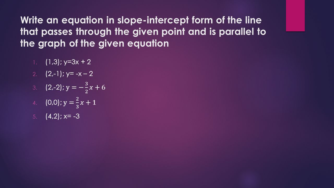 Parallel and perpendicular lines ppt video online download write an equation in slope intercept form of the line that passes through the given falaconquin