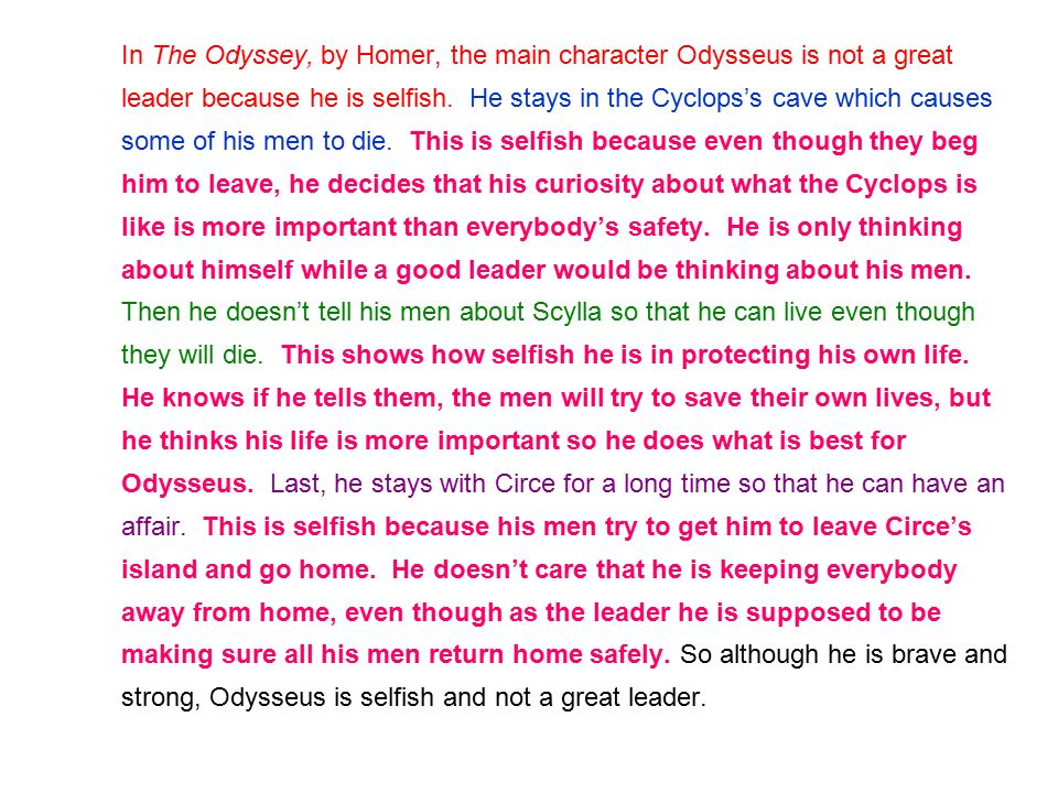 is odysseus selfish Odysseus as epic hero of homer's odyssey homer's epic poem the odyssey is about odysseus' ten-year journey home from the trojan war and what odysseus has to do when he returns the journey itself is quite a story.