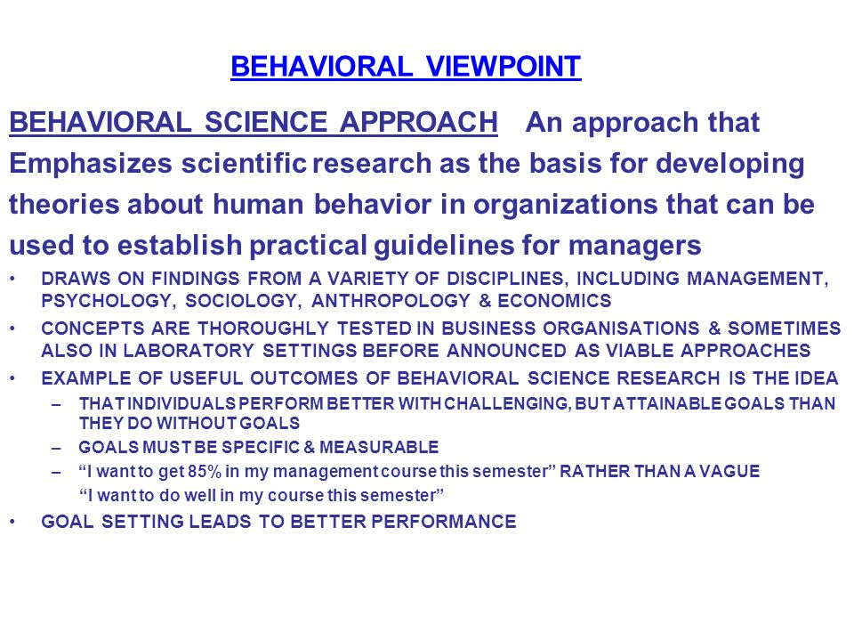 BEHAVIORAL SCIENCE APPROACH An approach that