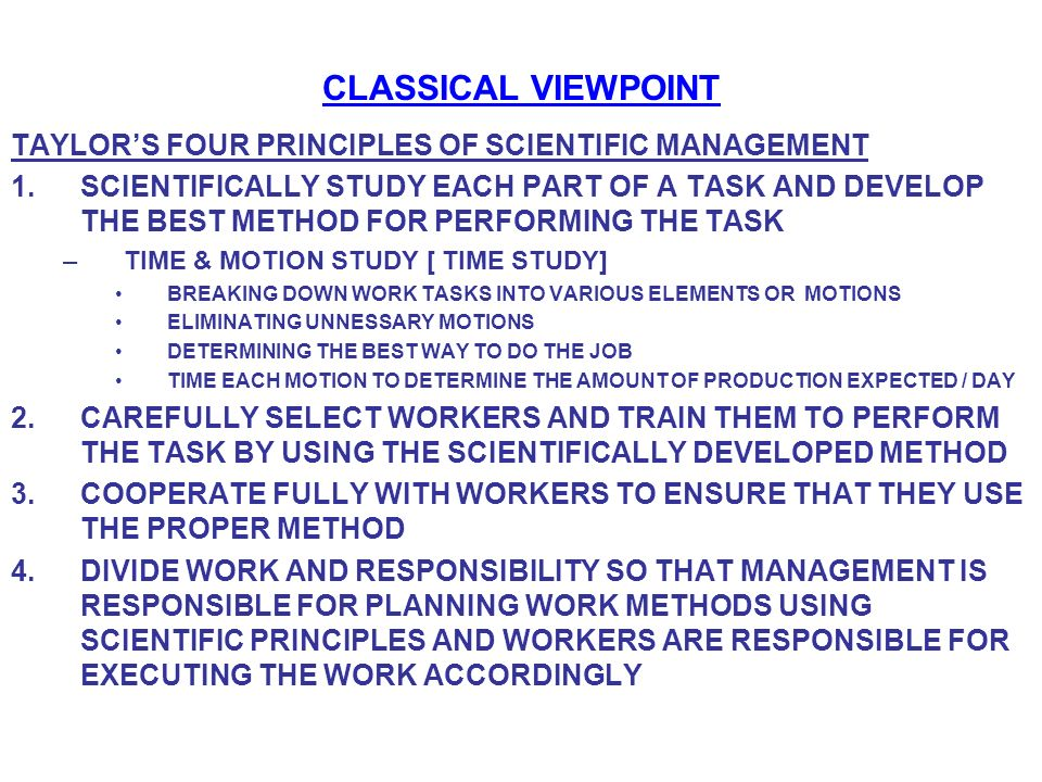 CLASSICAL VIEWPOINT TAYLOR'S FOUR PRINCIPLES OF SCIENTIFIC MANAGEMENT