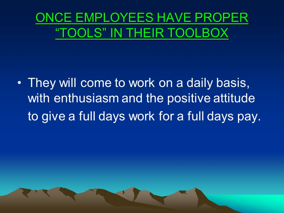 ONCE EMPLOYEES HAVE PROPER TOOLS IN THEIR TOOLBOX