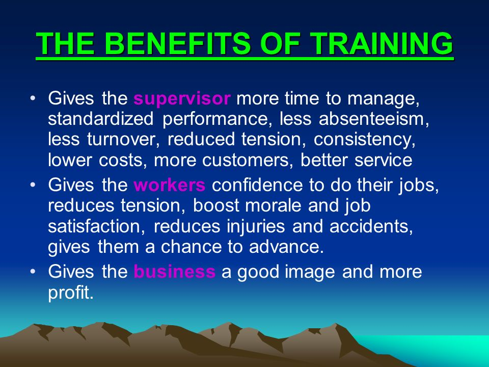 THE BENEFITS OF TRAINING