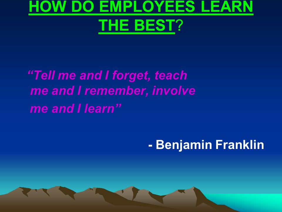 HOW DO EMPLOYEES LEARN THE BEST