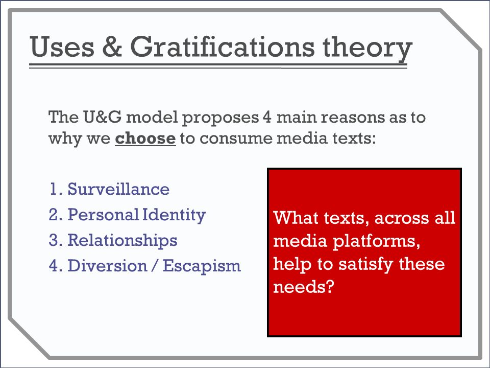 a uses and gratifications approach Empirical and quantifiable measurement of gratifications sought or obtained from consumption of a wide range of media materials proves to have been remarkably easy and productive when undertaken.