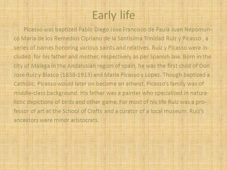 the early life and career of pablo ruiz y picasso Pablo picasso will be the subject of the well known but his life story is less familiar picasso's story de la santisima trinidad ruiz y picasso.