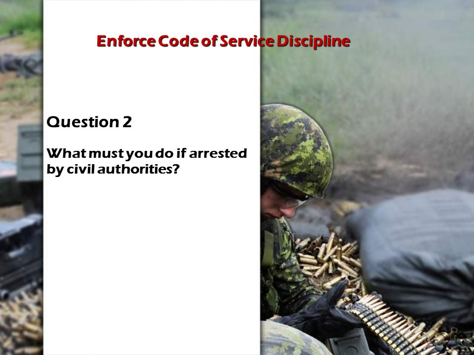 Enforce Code of Service Discipline