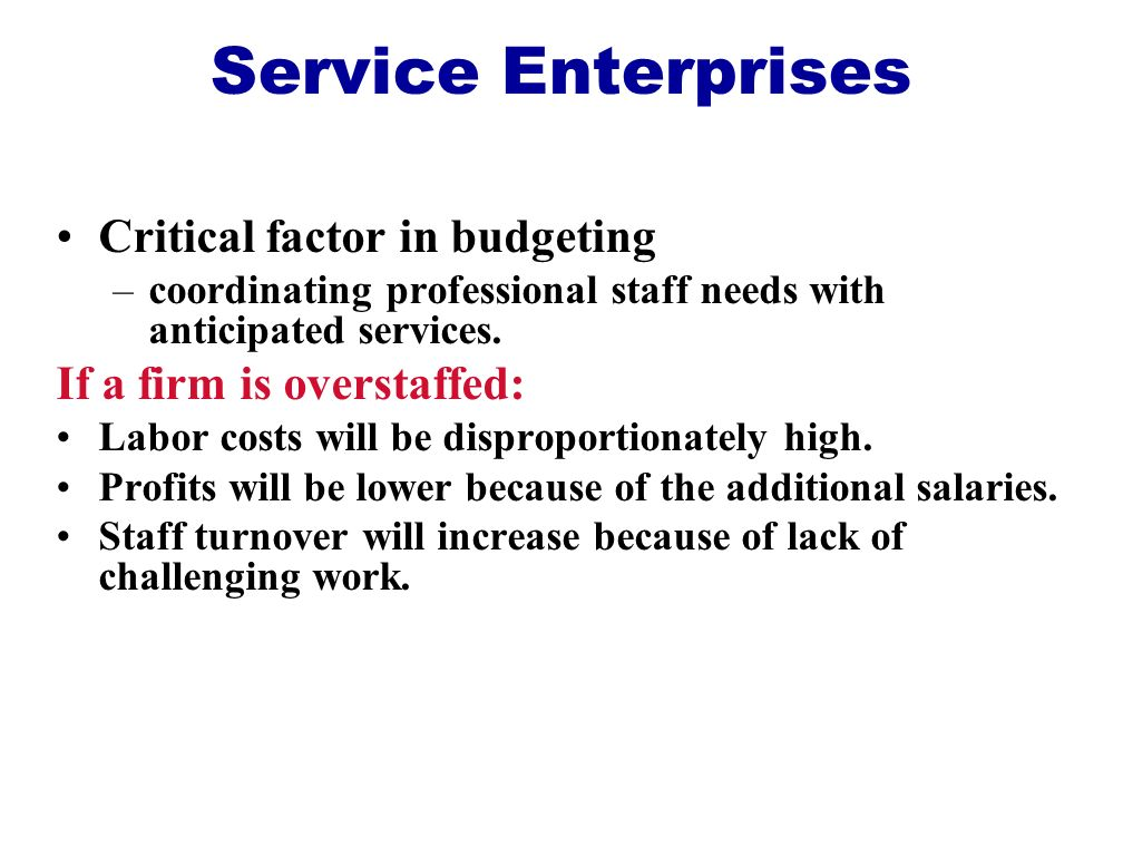Service Enterprises Critical factor in budgeting