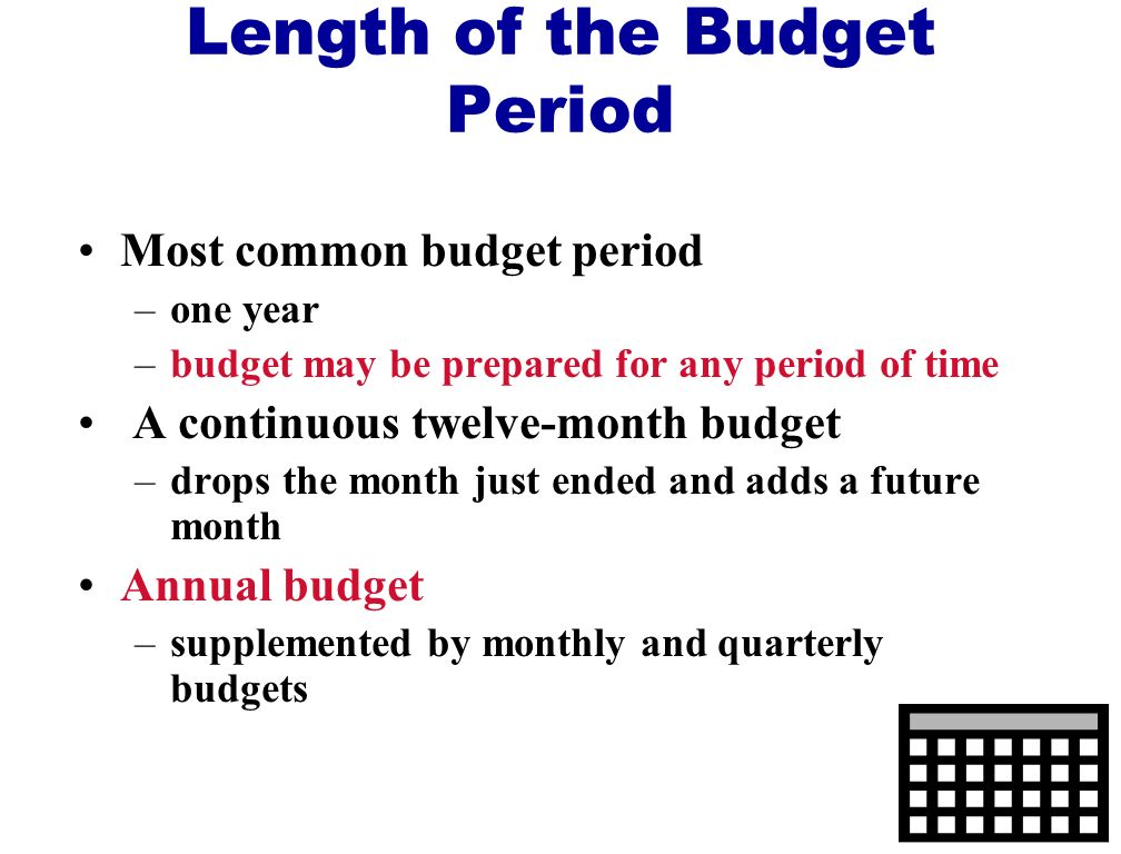 Length of the Budget Period