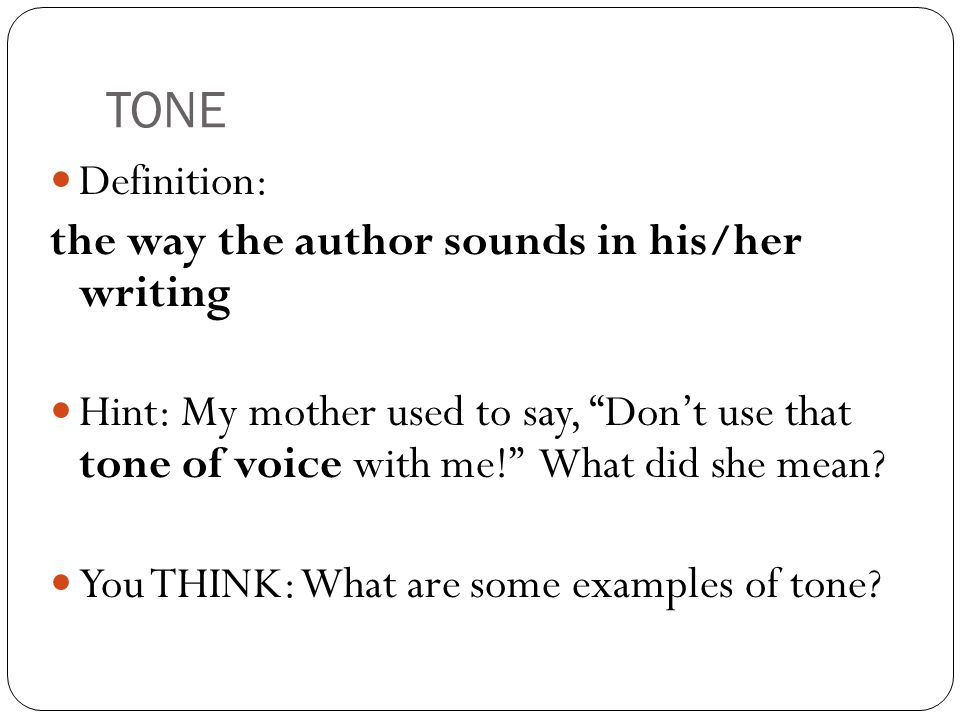 definition of tone in writing The tone of voice makes you sound informal and goofy both of these examples conveyed the same message, but in a very different way one of these greetings would be appropriate for a personal blog, but not for a large financial website there are many different types of tone of voice you can use in.