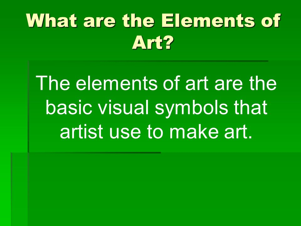 Name The Elements Of Art : The elements of art ppt download
