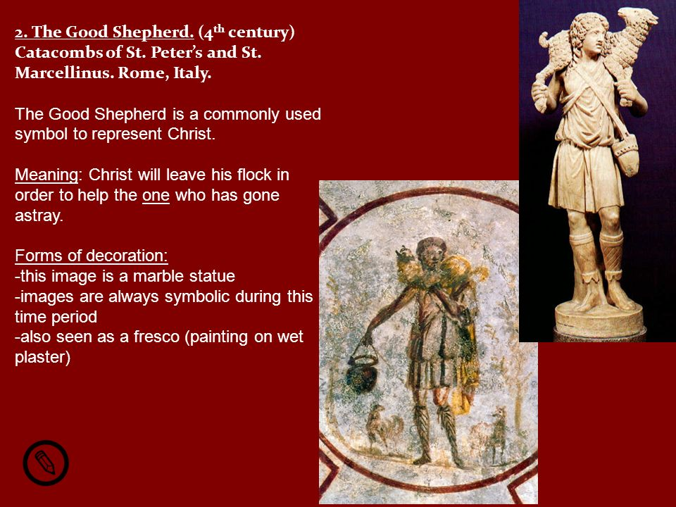 2. The Good Shepherd. (4th century) Catacombs of St. Peter's and St