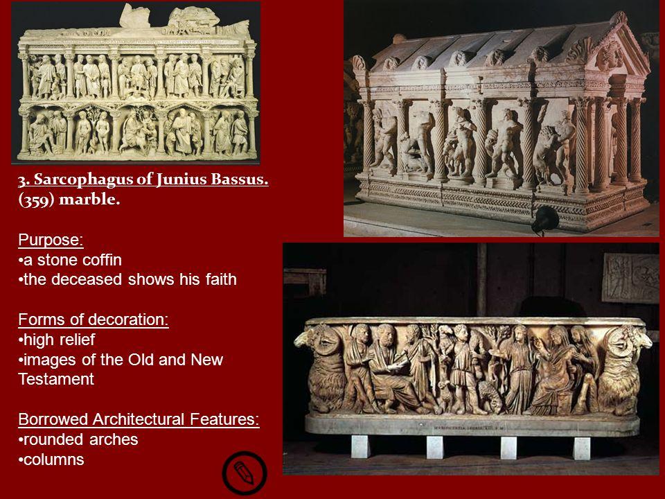 3. Sarcophagus of Junius Bassus. (359) marble.