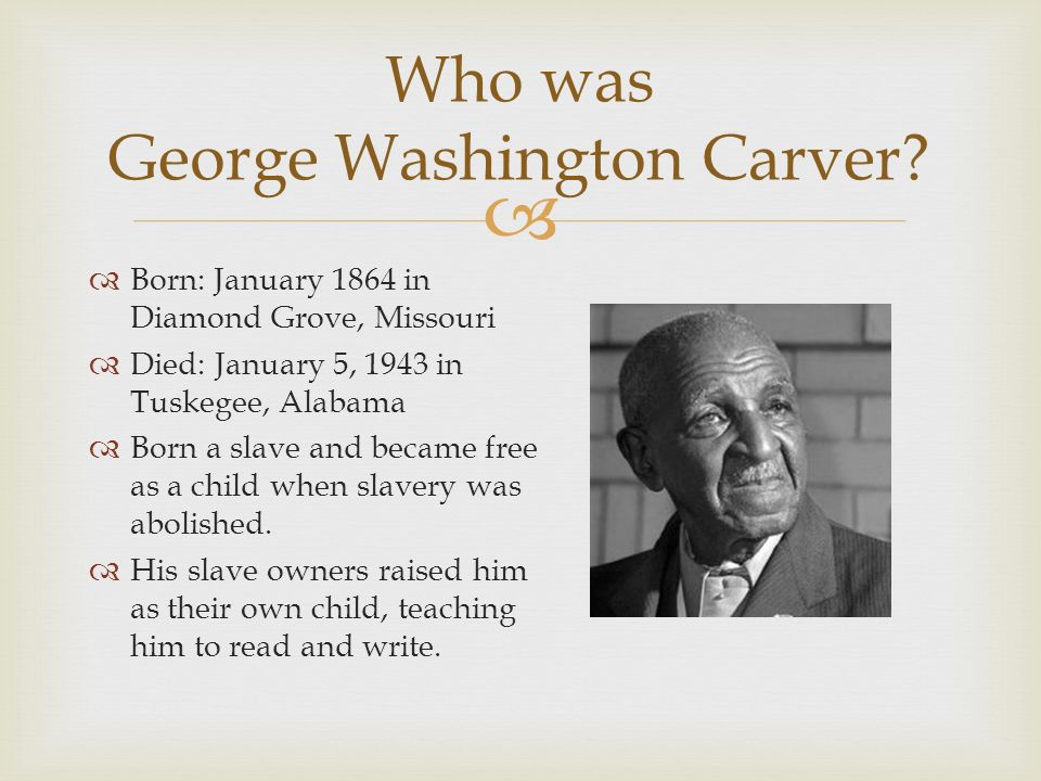 a biography of george washington carver an african american slave The groundbreaking, chance-taking life of george washington carver and   booker t washington of tuskegee, black americans struggle up from slavery,.