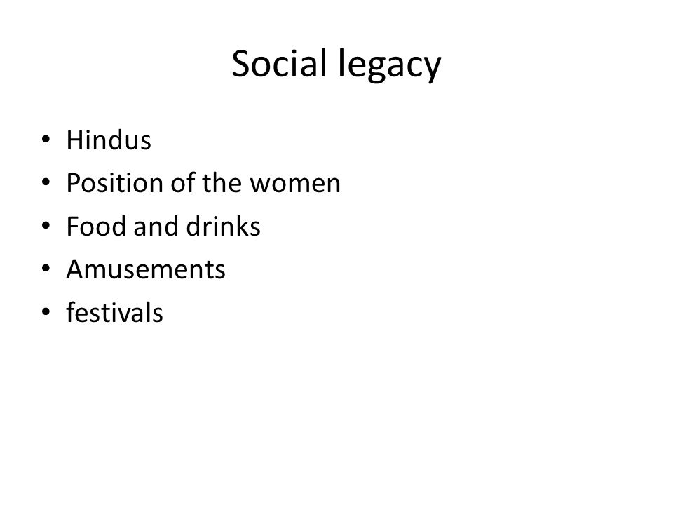 Social legacy Hindus Position of the women Food and drinks Amusements