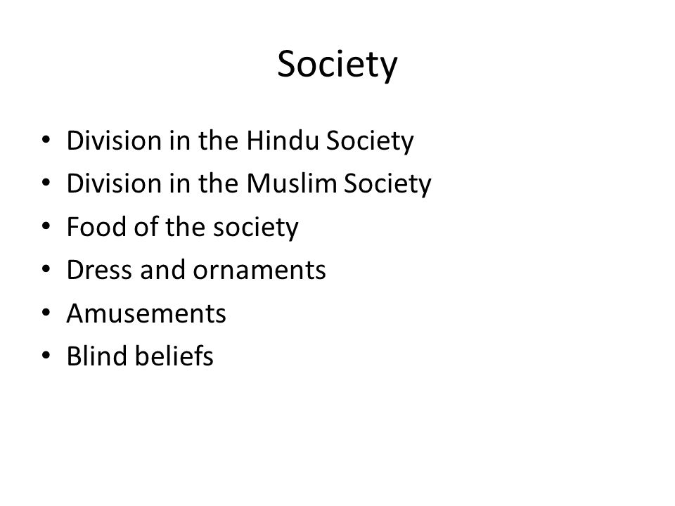 Society Division in the Hindu Society Division in the Muslim Society