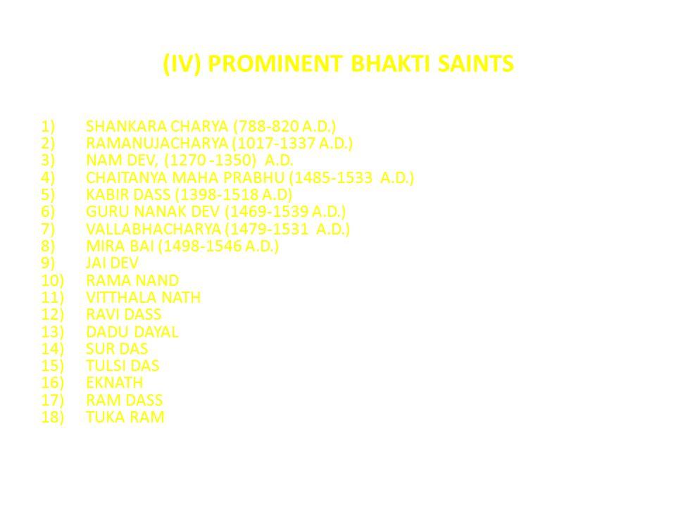 (IV) PROMINENT BHAKTI SAINTS