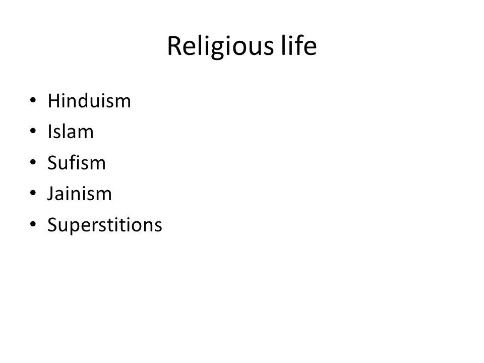 Religious life Hinduism Islam Sufism Jainism Superstitions