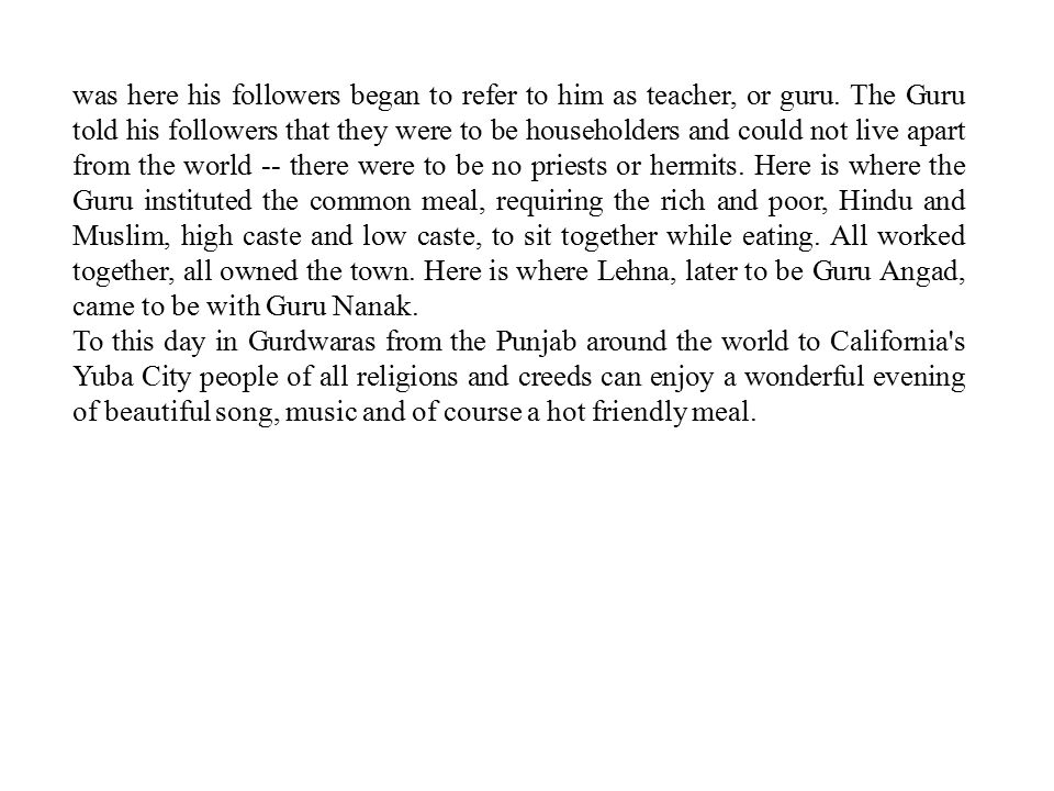 was here his followers began to refer to him as teacher, or guru
