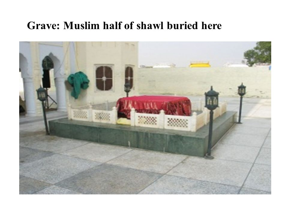 Grave: Muslim half of shawl buried here