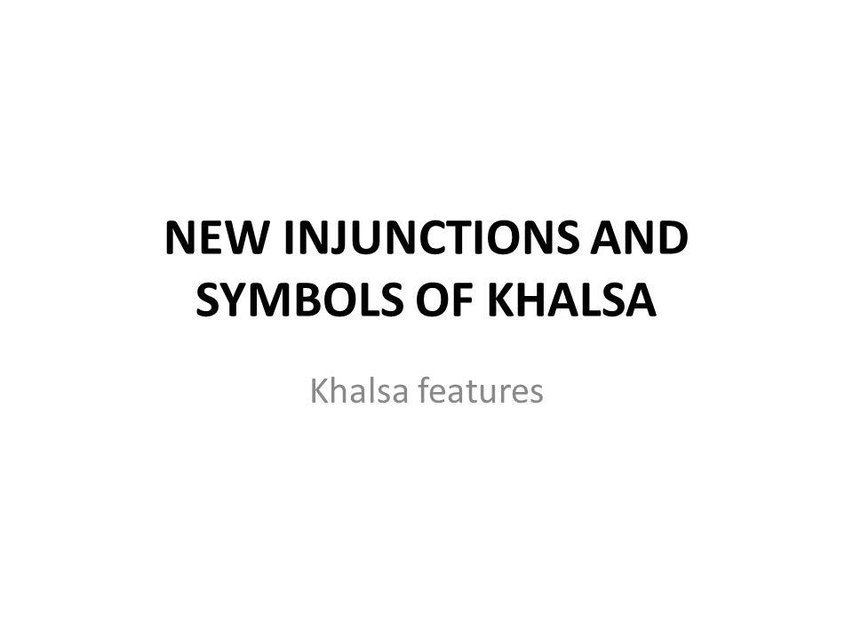 NEW INJUNCTIONS AND SYMBOLS OF KHALSA