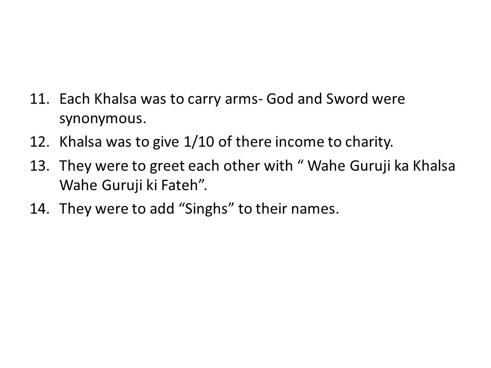 Each Khalsa was to carry arms- God and Sword were synonymous.