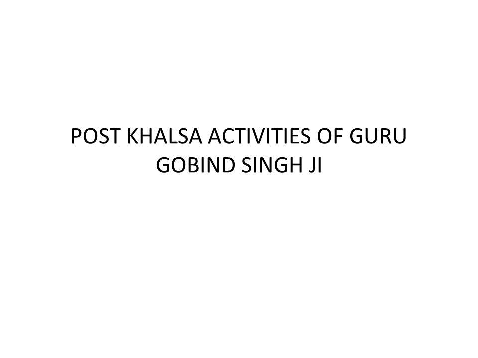 POST KHALSA ACTIVITIES OF GURU GOBIND SINGH JI