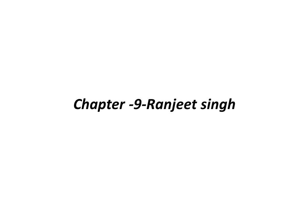 Chapter -9-Ranjeet singh