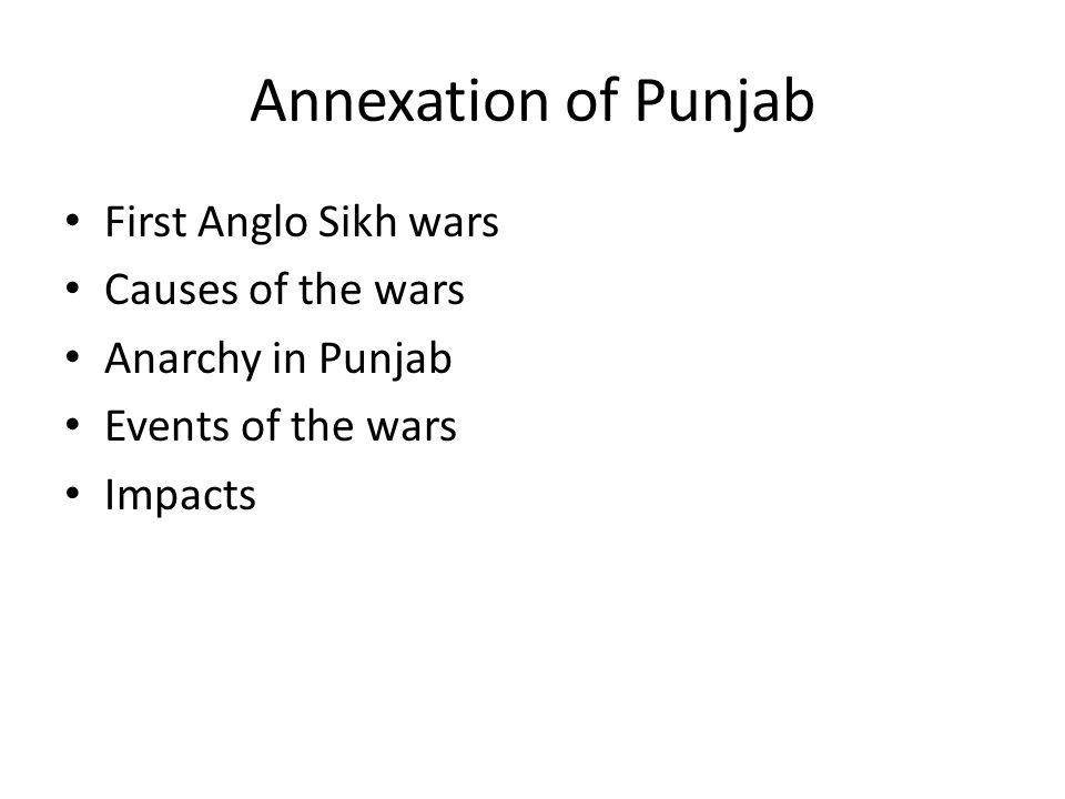 Annexation of Punjab First Anglo Sikh wars Causes of the wars