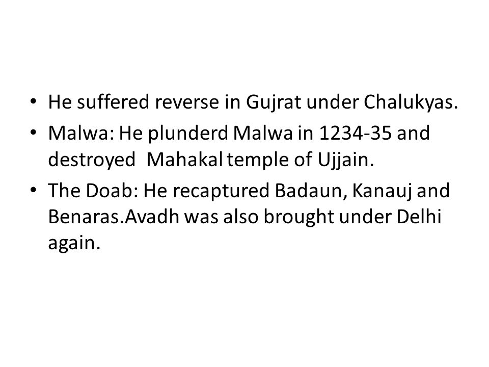 He suffered reverse in Gujrat under Chalukyas.