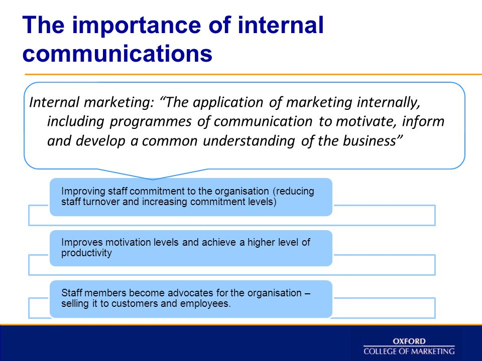 importance of internal communications The inside story: a guide to more effective internal communications  motivated,  well informed and collaborative workforce is perhaps more important than most.