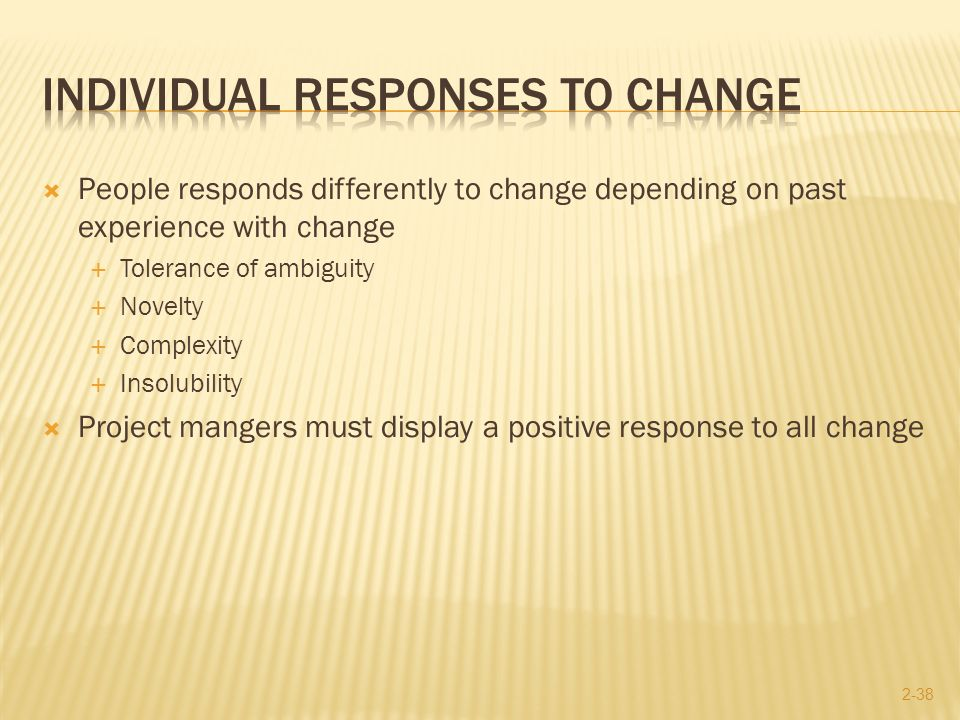 individual and organizational change and responses Change is the coping process of moving from the present state to a desired state  that individuals, groups and organizations undertake in response to dynamic.