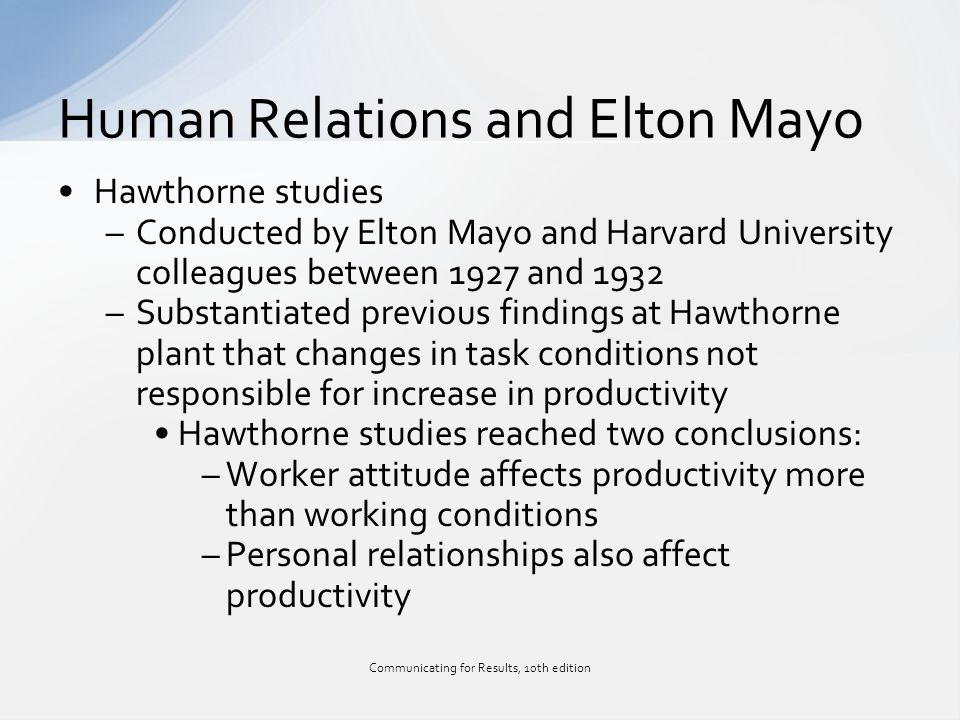 human relations elton mayo The human relations movement began with impetus from the findings of the   and harvard business school, were fritz j roethlisberger and g elton mayo.
