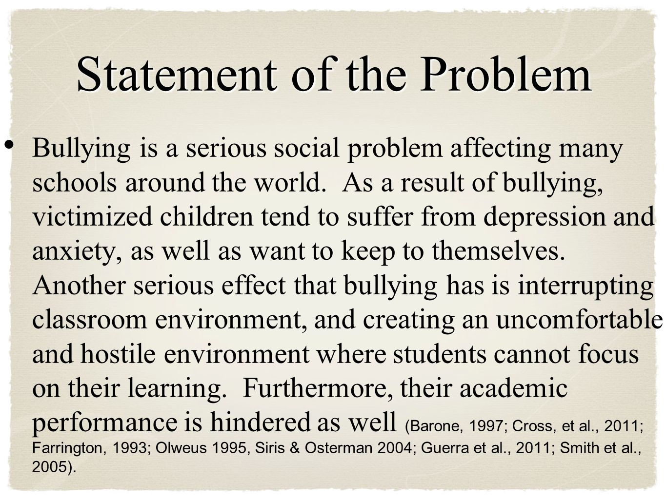 a review of literature bullying effects I literature review firstly, it is necessary to establish which kinds of behaviors  within the school are defined as bullying bauman (2008), based on olweus.