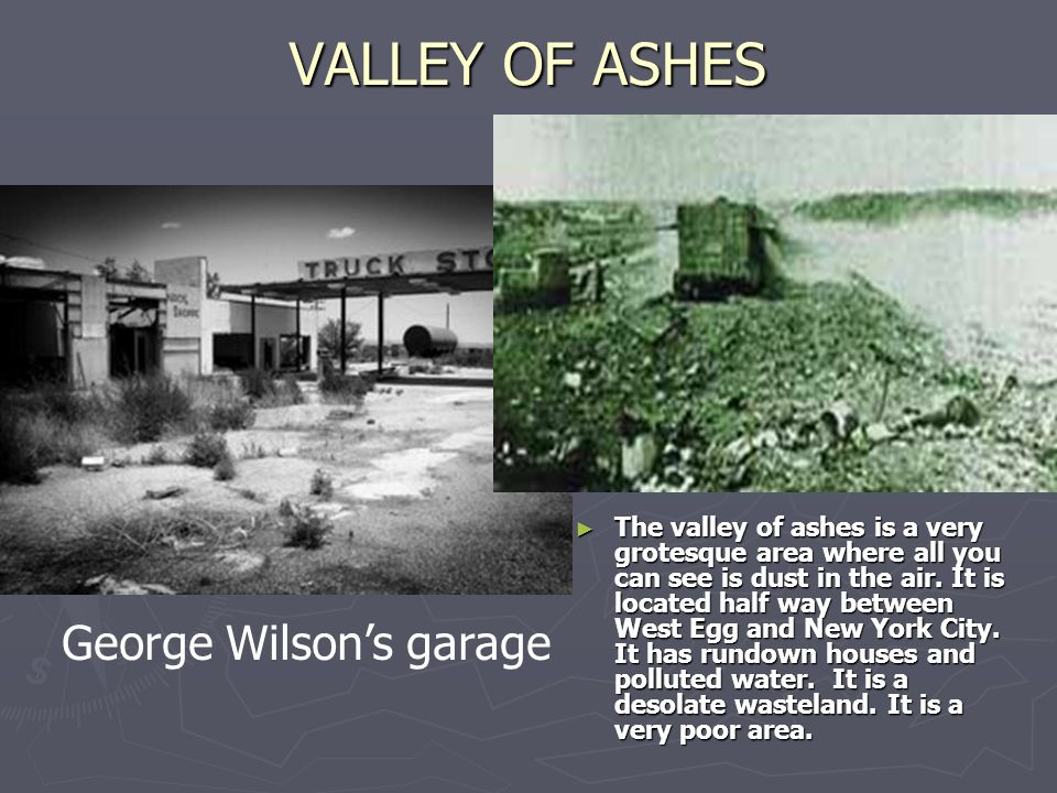 valley of ashes from gatsby essay example The great gatsby essay example: symbolism and american dream any time students are required to write the great gatsby essay the valley of ashes.