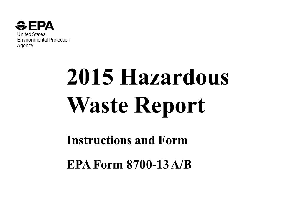 2015 Hazardous Waste Report Instructions and Form EPA Form A/B ...