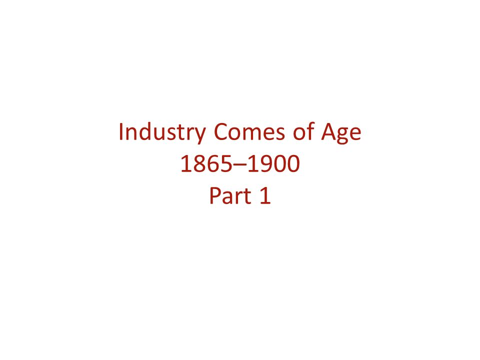 AP US History Chapter 24 Study Guide: Industry Comes of Age, 1865-1900