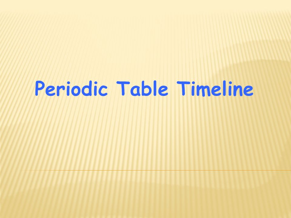 Periodic table timeline ppt video online download urtaz Gallery